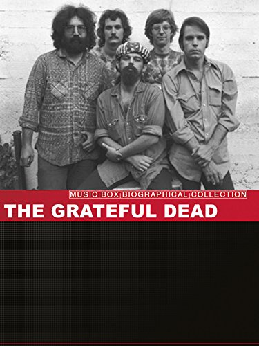 Music Box Biographical Collection: The Grateful Dead