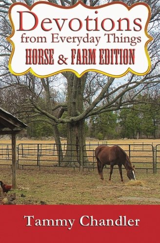 Devotions from Everyday Things: Horse & Farm Edition (Volume 3) (Horse White Farm)