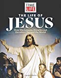 img - for TIME-LIFE The Life of Jesus: How His Lessons, Miracles and Devotion Changed the World book / textbook / text book