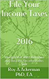 File Your Income Taxes 2016: Changes that affect Individual and Business tax returns this year