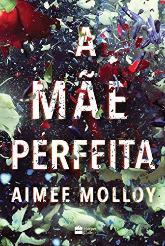 mãe perfeita Aimee Molloy ebook