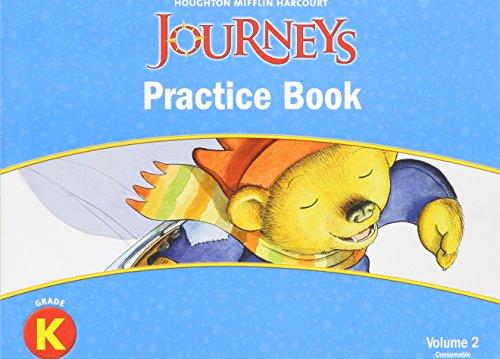 Journeys: Practice Book Consumable Volume 2 Grade K