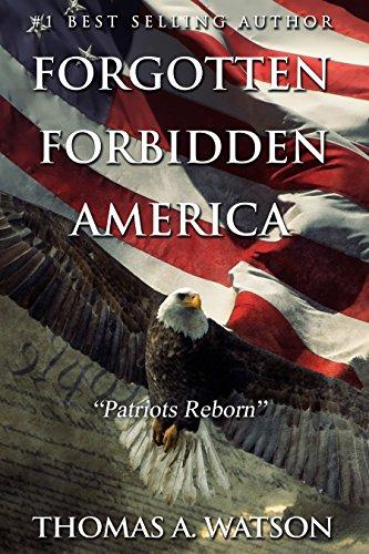 Forgotten Forbidden America:: Patriots Reborn by [Watson, Thomas A]