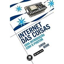 Internet das Coisas: Uma Introdução com o Photon (Série Tekne) (Portuguese Edition)