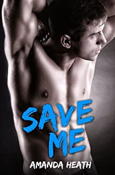 Save Me (Make or Break Book 3) by [Heath, Amanda]