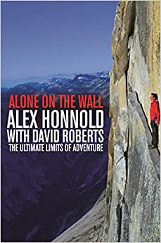 Alone On The Wall: Alex Honnold And The Ultimate Limits Of Adventure por Alex Honnold epub