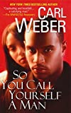 img - for So You Call Yourself A Man (The Church Series) book / textbook / text book
