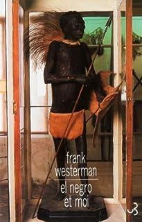 El Negro et moi, Westerman, Frank