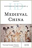 img - for Historical Dictionary of Medieval China (Historical Dictionaries of Ancient Civilizations and Historical Eras) book / textbook / text book