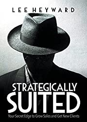 Strategically Suited: Your Secret Edge to Grow Sales and Get New Clients