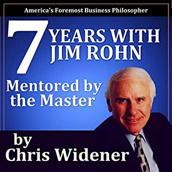 7 Years with Jim Rohn: Mentored by a Master de Chris Widener ...