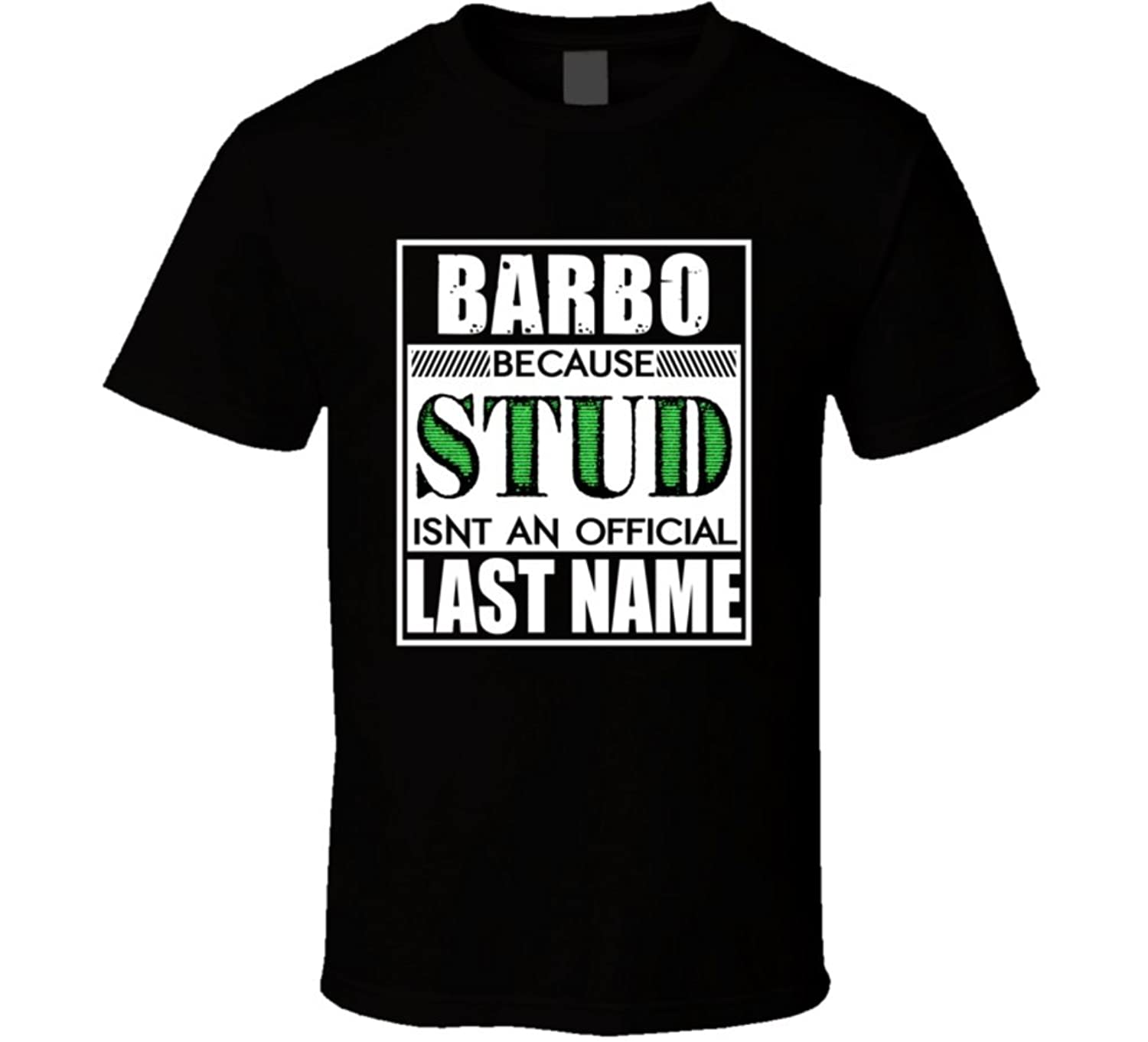 Barbo Because Stud official Last Name Funny T Shirt
