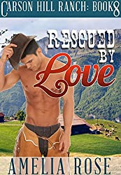 Rescued By Love (Contemporary Cowboy Romance) (Carson Hill Ranch Book 8)