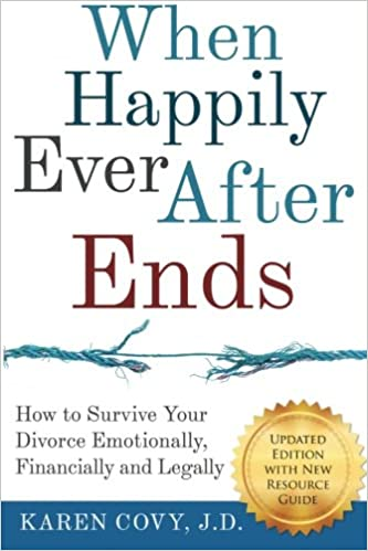 When Happily Ever After Ends: How to Survive Your Divorce
