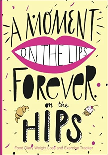 amazon a moment on the lips forever on the hips food diary weight