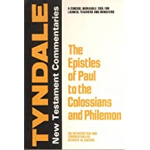 The Epistles of Paul to the Colossians and Philemon: An Introduction and Commentary (Tyndale New Testament Commentaries)