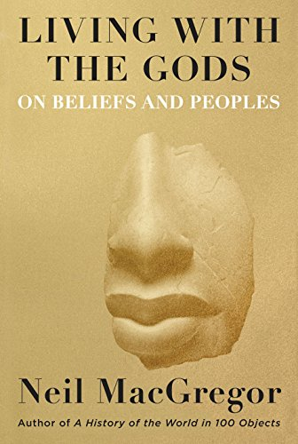 Living with the Gods: On Beliefs and Peoples by Knopf