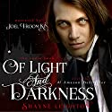 Of Light and Darkness Audiobook by Shayne Leighton Narrated by Joel Froomkin