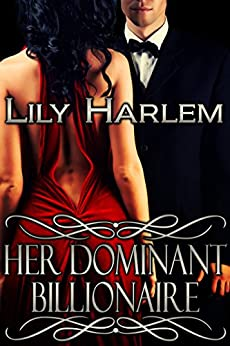 Her Dominant Billionaire by [Harlem, Lily]