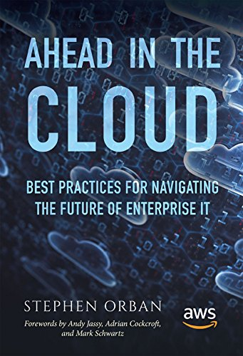 Ahead in the Cloud: Best Practices for Navigating the Future of Enterprise IT (Best Cloud Services For Business)