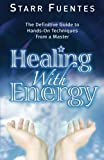 Healing with Energy, Starr Fuentes, 1564149692