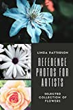 Reference Photos for Artists: Selected Collection of Flowers