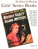 All about Collecting Girls' Series Books, John Axe, 0875886353