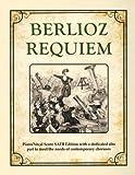 Berlioz Requiem: Piano/Vocal Score SATB Edition with a dedicated alto part to meet the needs of contemporary choruses