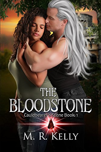 Book: The BloodStone (Cauldbearer Stone Book 1) by M. R. Kelly