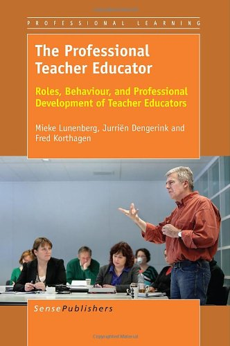 Download The Professional Teacher Educator: Roles, Behaviour, and Professional Development of Teacher Educators (Professional Learning) pdf