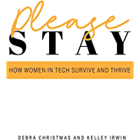 Please Stay: How Women in Tech Survive and Thrive (English Edition)