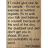 """If I could give one tip for people -..."" quote by Brett Hoebel, laser engraved on wooden plaque - Size: 8""x10"""