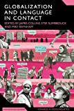 Globalization and Language in Contact : Scale, Migration, and Communicative Practices, Baynham, Mike, 0826497985
