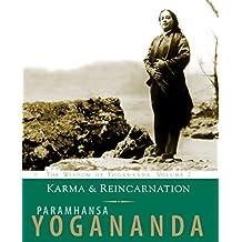 Karma & Reincarnation: The Wisdom of Yogananda, Volume 2: Karma and Reincarnation - Understanding Your Past