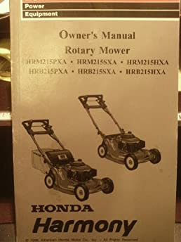 honda harmony owner s manual rotary mower hrm215pxa hrb215pxa rh amazon com honda hrx217 lawn mower owner's manual honda hr194 lawn mower owner's manual