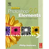 Adobe Photoshop Elements 2.0: A Visual Introduction to Digital Imaging