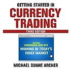Getting Started in Currency Trading: Winning in Today's Forex Market Hörbuch von Michael D. Archer Gesprochen von: Mark Ashby