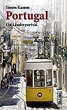 Portugal: Ein Länderporträt (Diese Buchreihe wurde ausgezeichnet mit dem ITB-Bookaward 2014. Ein E-Book-Code zum Gratis-Download ist im Buch enthalten!)