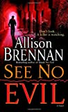 See No Evil, Allison Brennan, 0345495039