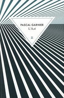 L'A26 par Garnier