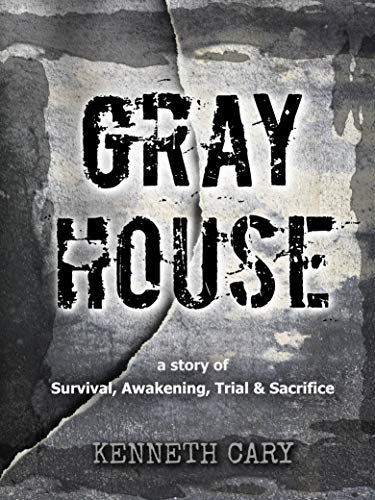 Gray House: Survival, Awkening, Trial & Sacrifice