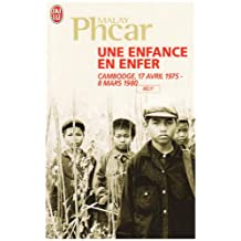 UNE ENFANCE EN ENFER : CAMBODGE 17 AVRIL 1975 - 8 MARS 1980
