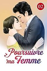 Poursuivre ma femme 2: Il est louable qu'il meure pour une femme (French Edition) Kindle Edition