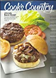 COOK'S COUNTRY MAGAZINE, JUNE/JULY, 2017 ULTIMATE BACON BURGER
