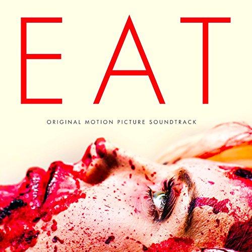 Eat (Original Motion Picture Soundtrack) [Explicit]