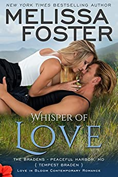 Whisper of Love: Tempest Braden (Love in Bloom: The Bradens at Peaceful Harbor Book 5) by [Foster, Melissa]