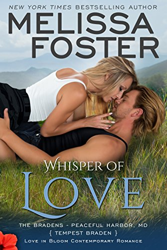 Whisper of Love: Tempest Braden (Love in Bloom: The Bradens at Peaceful Harbor Book -