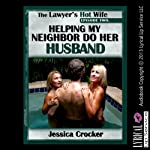 Helping My Neighbor Do Her Husband: The Lawyer's Hot Wife, Book 2 | Jessica Crocker