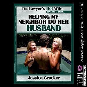 Helping My Neighbor Do Her Husband Audiobook