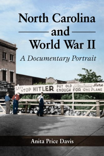 North Carolina and World War II: A Documentary Portrait